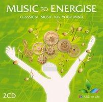 Music to Energise - Classical Music For Your Mind