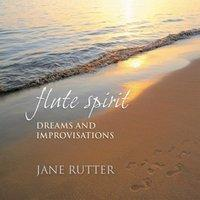 Flute Spirit Dreams and Improvisations