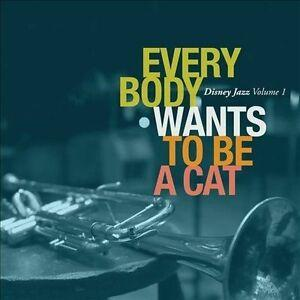 EVERYBODY WANTS TO BE A CAT - DISNEY JAZZ VOL. 1