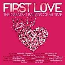 First love greatest love ballads of all time