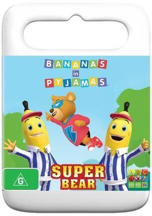 Bananas in Pyjamas Super Bear