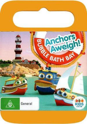 Bubble Bath Bay Anchors Aweigh!