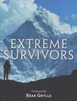 The Times Extreme Survivors 60 Of The World's Most Extreme  SurvivalStories