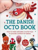Danish Octo Book How to Make Comforting Crochet