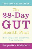 The 28-day Gut Health Plan Lose Weight and Feel B