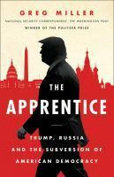The Apprentice Trump Russia and the Subversion of American  Democracy