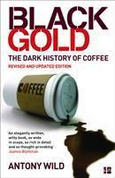 Black Gold The Dark History of Coffee