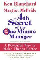 The 4th Secret of the One Minute Manager - A Powerful Way toMake Things Better
