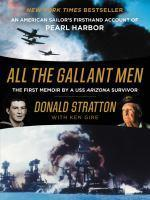 All the Gallant Men An American Sailors Firsthand Account ofPearl Harbor