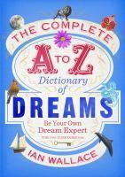 Complete A to Z Dictionary of Dreams The Be Your