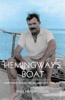 Hemingway's Boat Everything He Loved in Life and Lost 1934  1961