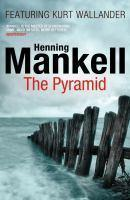 The Pyramid ( #1 Kurt Wallander )