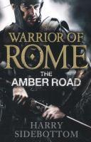 Warrior of Rome The Amber Road