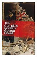 COMPLETE NOVELS OF GEORGE ORWELL THE