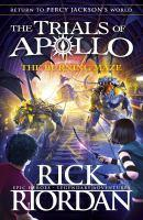 Burning Maze (The Trials Of Apollo Book 3) The