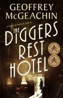 Diggers Rest Hotel A Charlie Berlin Mystery