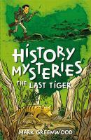 History Mysteries The Last Tiger