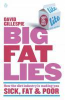 Big Fat Lies How the diet industry is making you