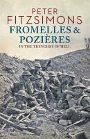 Fromelles and Pozieres In the Trenches of Hell