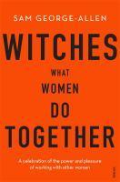 Witches What Women Do Together