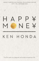 Happy Money The Zen path to a happier and more pr
