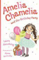 Amelia Chamelia and the Birthday Party #1