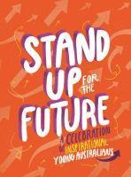 Stand Up for the Future A Celebration of Inspirat