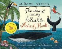 Snail and the Whale Activity Book The