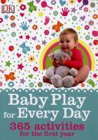 Baby Play for Everyday 365 Activities for our Fir
