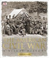 American Civil War A Visual History The