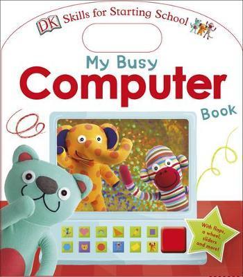 My Busy Computer Book Skills for Starting School
