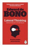 Lateral Thinking A Textbook of Creativity