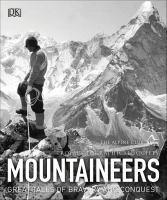 Mountaineers Great Tales of Bravery & Conquest