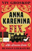 Anna Karenina Fix Life Lessons from Russian Liter