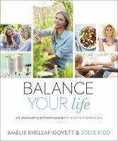 Balance Your Life A Six-Week Eating and Exercise