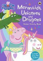 Peppa Pig Mermaids Unicorns And Dragons Sticker