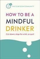 How to Be a Mindful Drinker