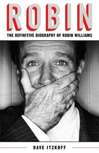 Robin The Definitive Biography of Robin Williams