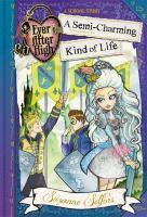 Ever After High 03 A Semi-Charming Kind of Life