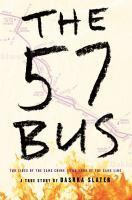 57 Bus The A True Story of Two Teenagers and the