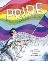 Pride The Story Of Harvey Milk And The Rainbow Fla