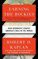 Earning the Rockies How Geography Shapes America s Role in  the World