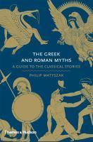 Greek and Roman Myths A Guide to Classical Stories