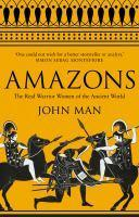 Amazons The Real Warrior Women of the Ancient Wor