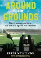 Around the Grounds Magic Moments from the Life of a Sports  Broadcaster