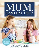 Mum , Can I Eat This ? - A collection of my recipes to share