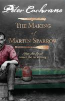 Making of Martin Sparrow The