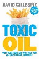 Toxic Oil Why Vegetable Oil Gives You Cancer & How to Avoid It