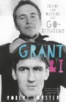 Grant and I - Inside and Outside the Go-Betweens