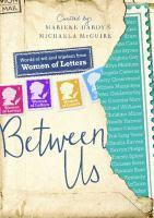 Between Us Women of Letters